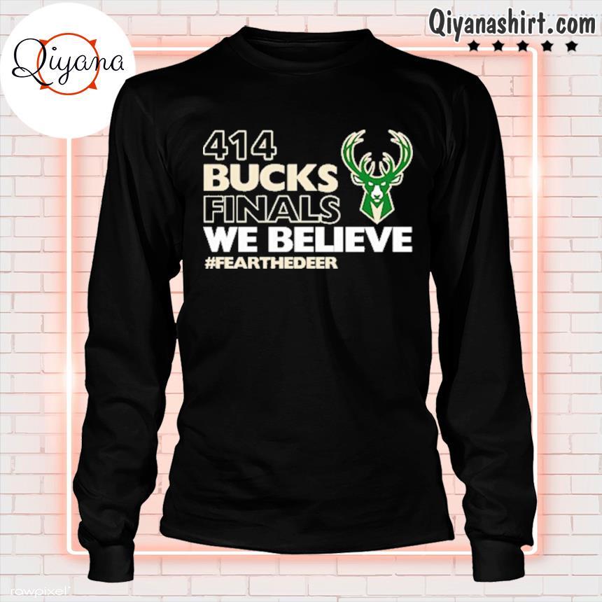 414 Bucks Finals We Believe Fear The Dear Shirt longsleve-black