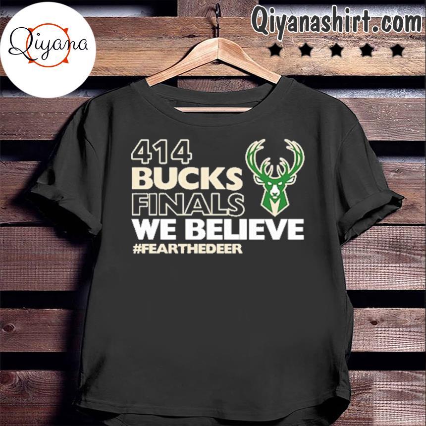 414 Bucks Finals We Believe Fear The Dear Shirt