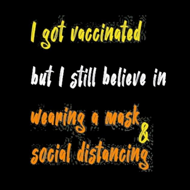 Got vaccinated social distancing wear a mask vaccine preview