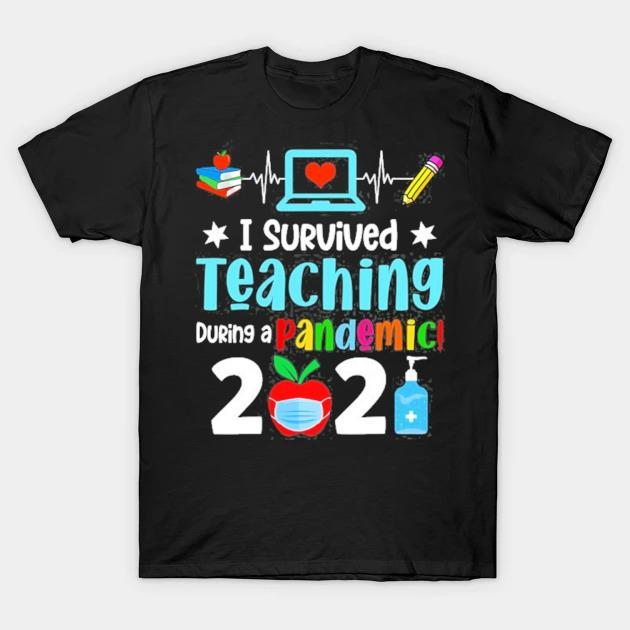 I survived teaching during a pandemic 2021 funny lovers shirt