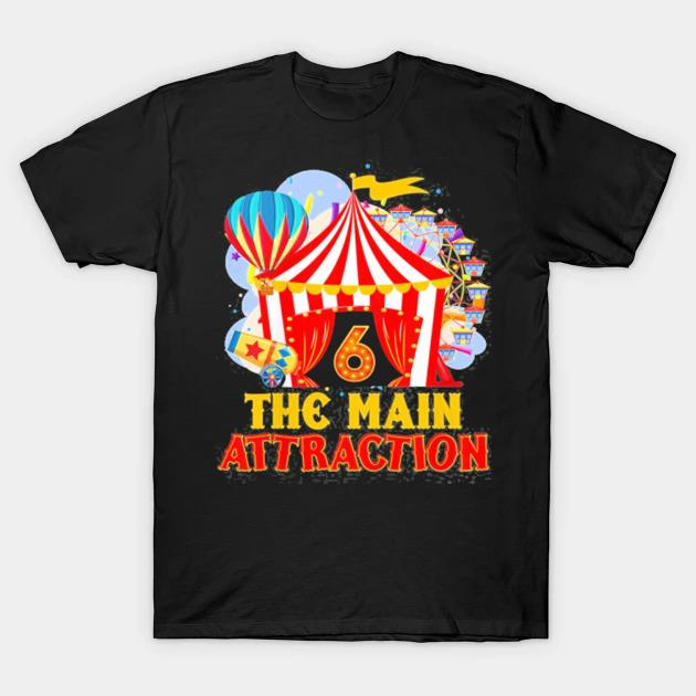 Kids the main attractions 6th birthday 6 years old circus lover shirt