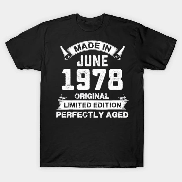 Made in june 1978 43rd birthday for 43 years old shirt