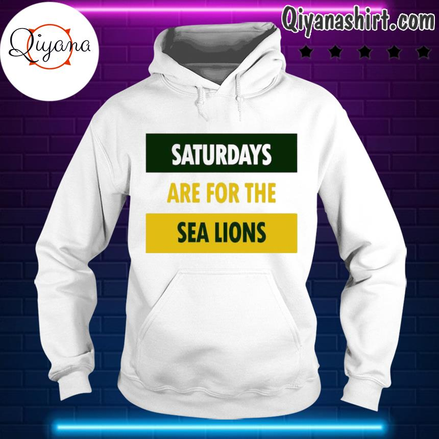 Saturdays are for the sea lions s hoodie-white