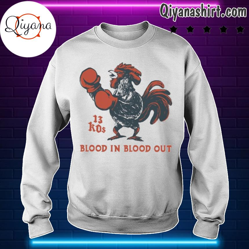 13 kos blood in blood out s sweartshirt-white