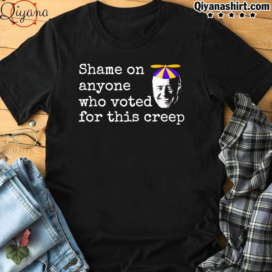 2021 anti biden shame on anyone who voted for this creep shirt