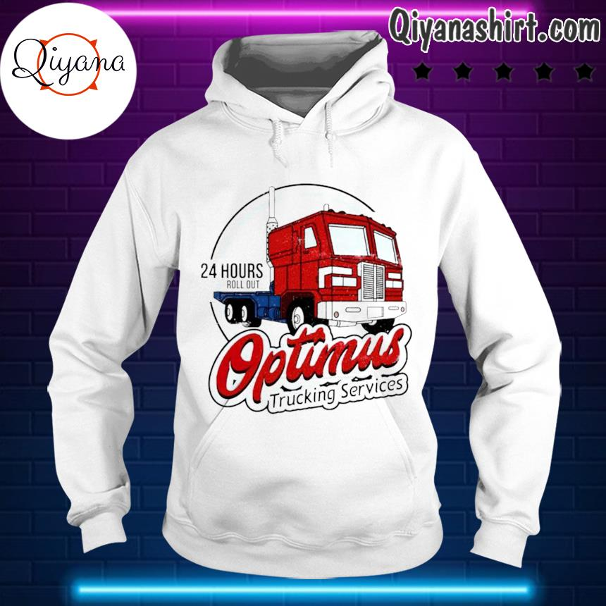 24 hours roll out optimus trucking services s hoodie-white