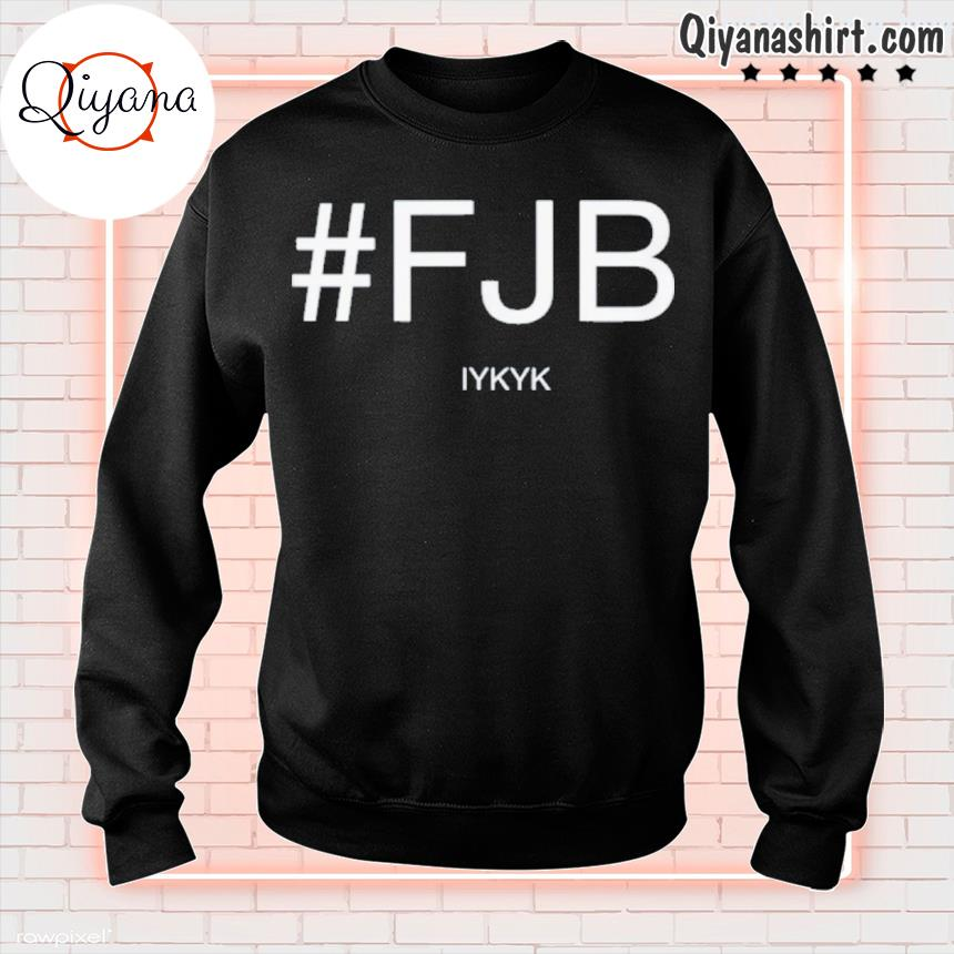#fjb ifykyk biden shirts sweatshirt-black