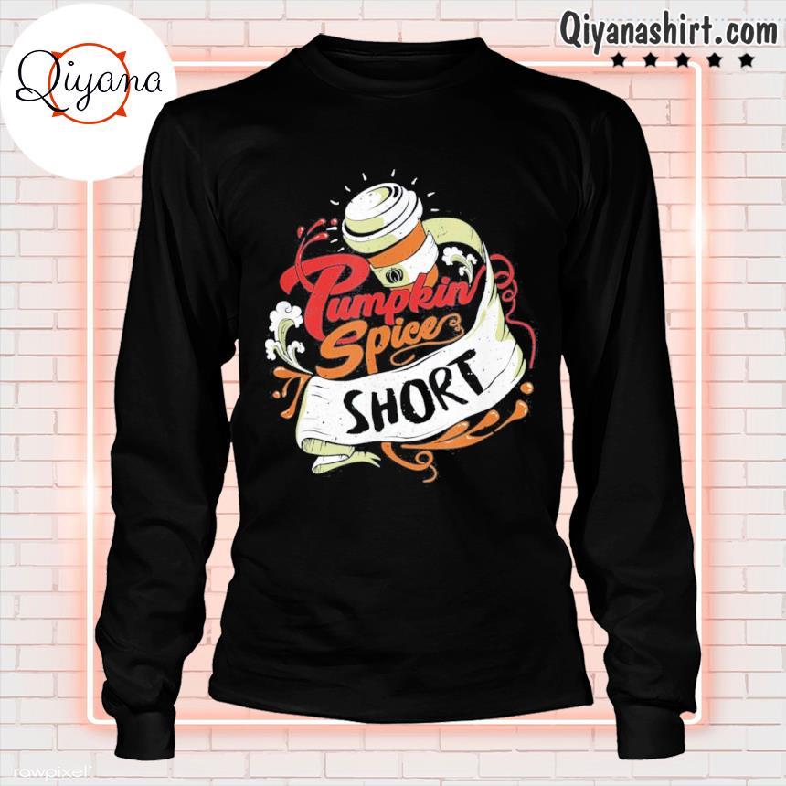 'pumpkin spice short' coffee latte size fall favorite season tee s longsleve-black