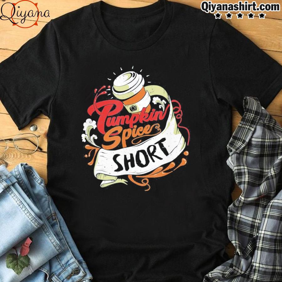 'pumpkin spice short' coffee latte size fall favorite season tee shirt