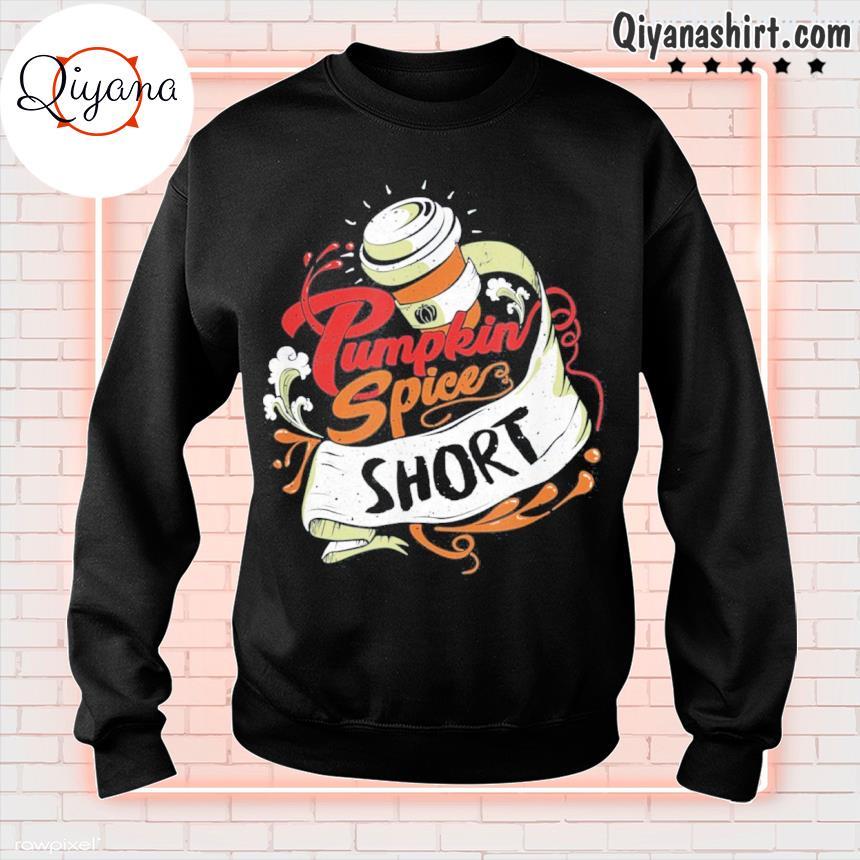 'pumpkin spice short' coffee latte size fall favorite season tee s sweatshirt-black