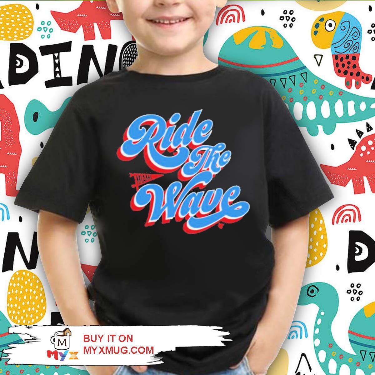 Top ride the wave breakingt s kid shirt